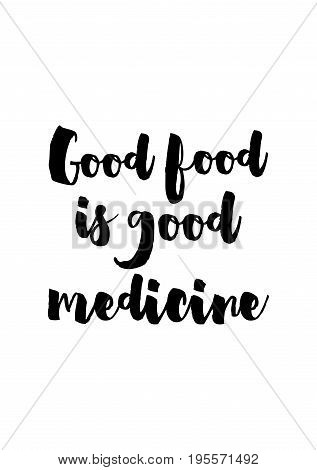 Quote food calligraphy style. Hand lettering design element. Inspirational quote: Good food is good medicine.