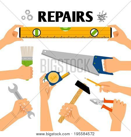 Home repair vector illustration. Hand tools in hands for remodeling construction isolated on white background for DIY concepts