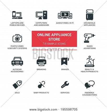 Online appliance store - vector pictograms set. Laptop, mobile device, audio, photo, gardening, office equipment, security, power tool, car accessory, beauty, baby products, service, sale, feedback