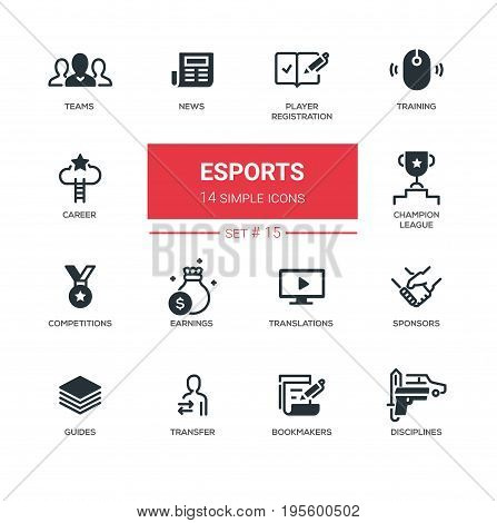 eSports - set of vector icons, pictograms. News, player registration, parties, disciplines, guides, training, career, transfer, earnings, competition, champion league, bookmaker, translations, sponsor
