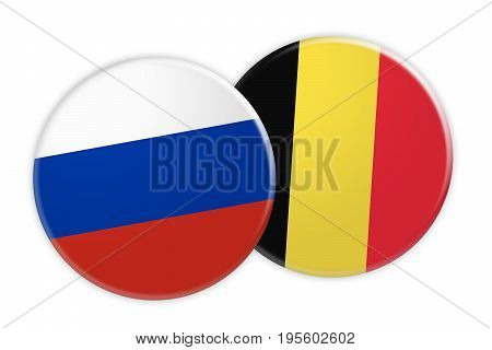 News Concept: Russia Flag Button On Belgium Flag Button 3d illustration on white background