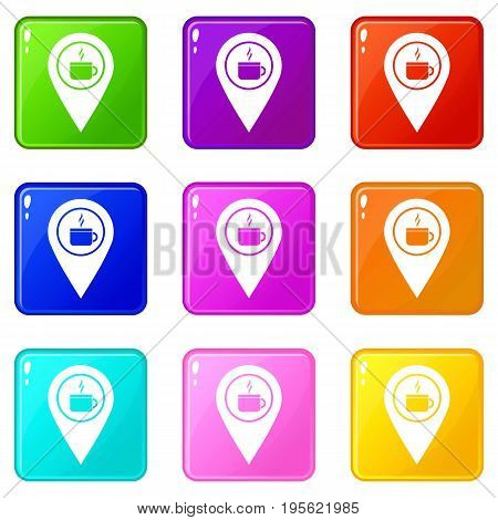 Map pin location with tea or coffee cup sign icons of 9 color set isolated vector illustration