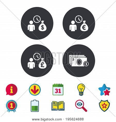 Bank loans icons. Cash money bag symbols. Borrow money sign. Get Dollar money fast. Calendar, Information and Download signs. Stars, Award and Book icons. Light bulb, Shield and Search. Vector