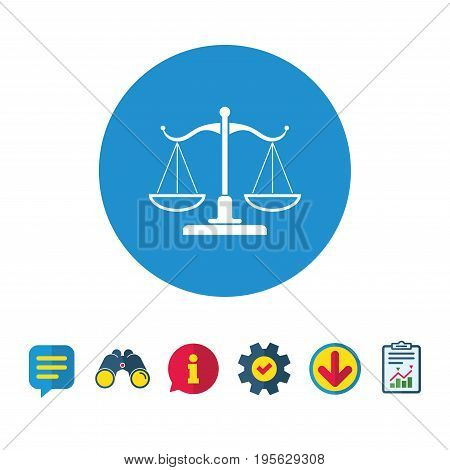 Scales of Justice sign icon. Court of law symbol. Information, Report and Speech bubble signs. Binoculars, Service and Download icons. Vector