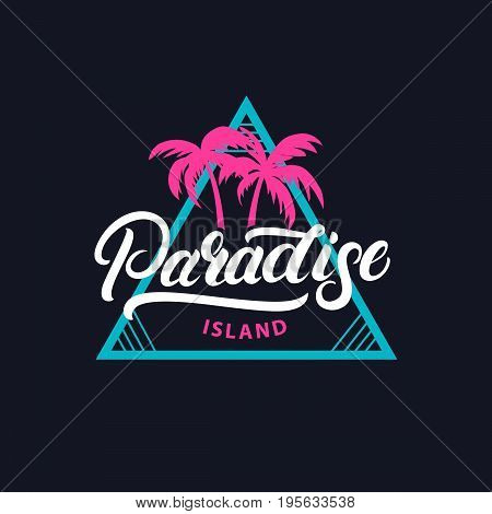Paradise island hand written lettering tee print. 80s retro vintage tee print. Dark background. Vector illustration.
