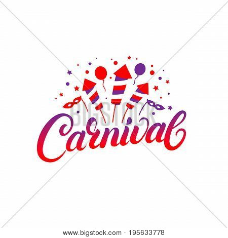 Carnival hand written lettering background. Colorful template with baloons, masks, fireworks for card, poster, print. Isolated on white background. Vector illustration.