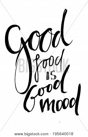 .Good food is good mood. Hand lettering and custom typography for your designs: t-shirts, bags, for posters, invitations, cards