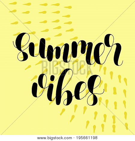 Summer vibes. Lettering vector illustration. Inspiring quote. Motivating modern calligraphy. Great for postcards, prints and posters, greeting cards, home decor, apparel design and more.