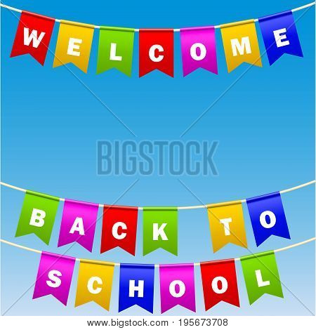 Festive flags with inscription. Welcome back to school. Decoration of holiday carnival party. Isolated objects. sky background. Vector illustration.