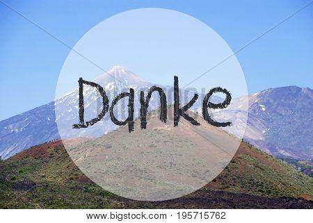 German Text Danke Means Thank You. Vulcano Mountain Teide On Teneriffa. Panorama View Of Beautiful Scenery