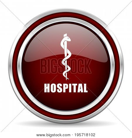 Hospital red glossy icon. Chrome border round web button. Silver metallic pushbutton.