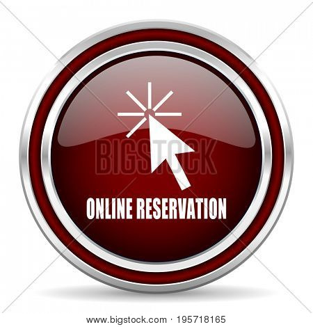 Online reservation red glossy icon. Chrome border round web button. Silver metallic pushbutton.