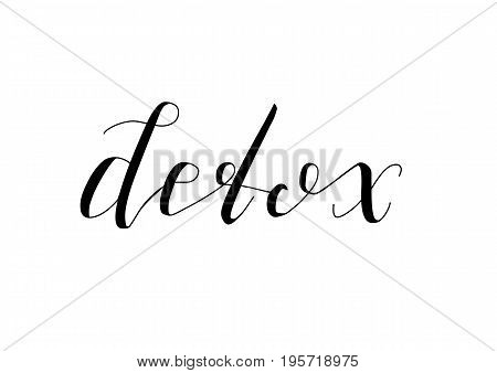 Detox- Isolated on White Background Hand Drawn Lettering. Vector Illustration Quote. Handwritten Inscription Phrase for  T-shirt Print, Poster, Cover, Case Design, Sale, Banner, Invitation.