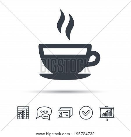 Coffee cup icon. Hot tea drink symbol. Chat speech bubble, chart and presentation signs. Contacts and tick web icons. Vector