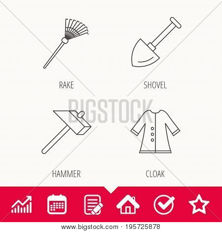 Shovel, hammer and cloak icons. Rake linear sign. Edit document, Calendar and Graph chart signs. Star, Check and House web icons. Vector
