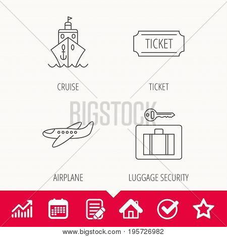 Ticket, cruise ship and airplane icons. Luggage security linear sign. Edit document, Calendar and Graph chart signs. Star, Check and House web icons. Vector