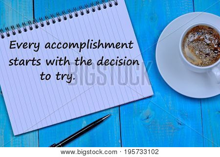 Every accomplishment starts with the decision to try on notepad page