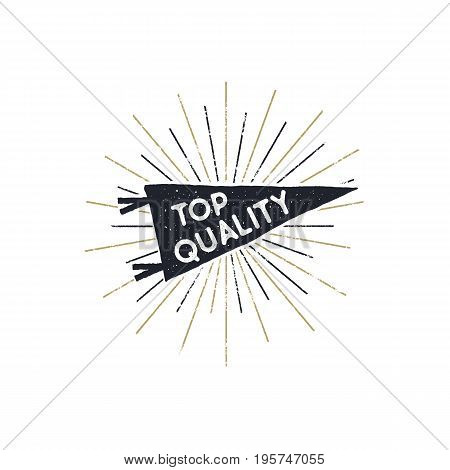 Hand drawn hipster pennant flag design with sunbursts and text - top quality . Vintage pendant template. Isolated on white background. Good for Tee shirt. Stock retro .