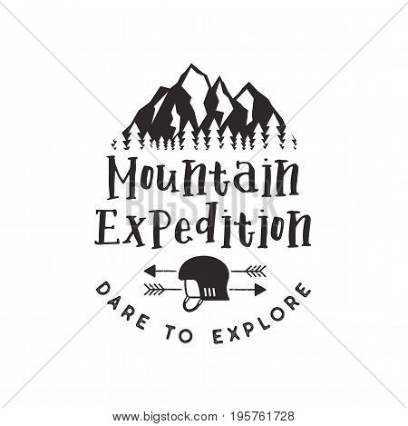 Mountain expedition label with climbing symbols and type design - dare to explore. Vintage letterpress style style. Outdoors adventure emblem for t-shirt clothing print. isolated on white.