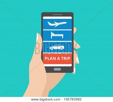 Hand holding smartphone with icons for hotel, flight, car and plan a trip button on screen. Design concept of mobile phone booking application.