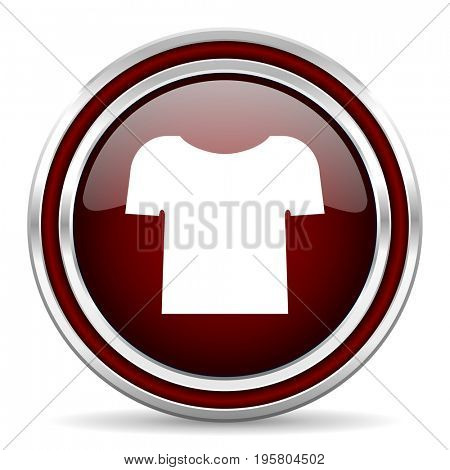Shirt red glossy icon. Chrome border round web button. Silver metallic pushbutton.