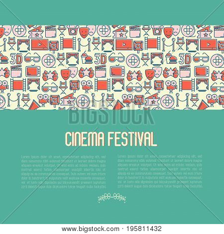 Cinema festival concept contains seamless pattern with thin line icons related to film. Vector illustration for banner, web page, announcement.