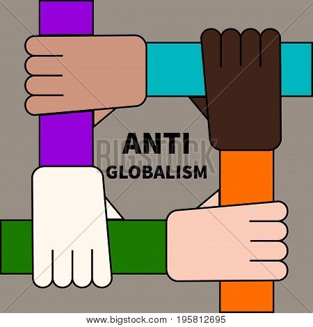 Poster anti-globalization, community, unity. His closed hand. Vector illustration