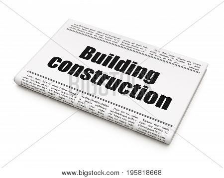 Building construction concept: newspaper headline Building Construction on White background, 3D rendering