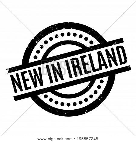 New In Ireland rubber stamp. Grunge design with dust scratches. Effects can be easily removed for a clean, crisp look. Color is easily changed.