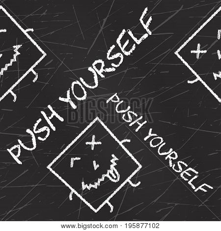 Push yourself. Quote typographical background about sport with chalk grunge texture. Seamless pattern for card poster banner and print for t-shirt