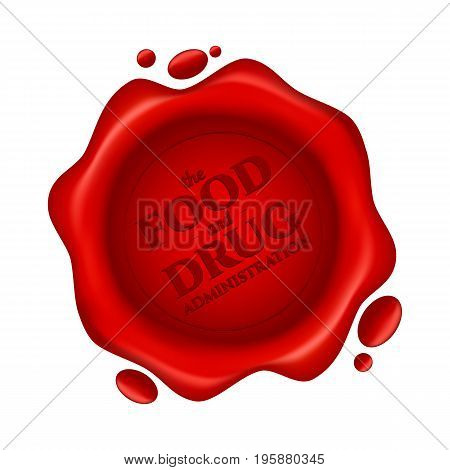 Food And Drug Administration Red Wax Seal With Text Isolated On White Background