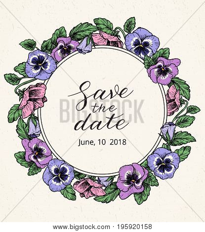 Wedding invitation design template with Save the date text and frame of vintage botanical flowers. Hand drawn calligraphy. Illustration of violet, pansy bouquets. Vector floral wreath, border.