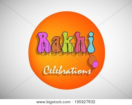 illustration of Rakhi Celebrations text and balloons on button background  on the occasion of hindu festival Raksha Bandhan