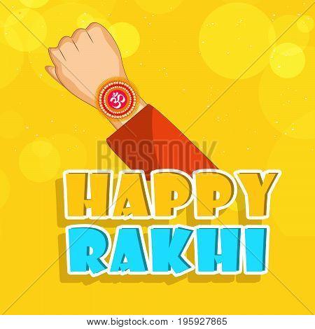 illustration of hand with happy Rakhi text on the occasion of hindu festival Raksha Bandhan