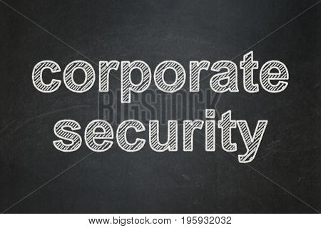 Safety concept: text Corporate Security on Black chalkboard background