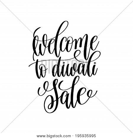 welcome to diwali sale black calligraphy hand lettering text isolated on white background for indian diwali fire light holiday design template, greeting card vector illustration