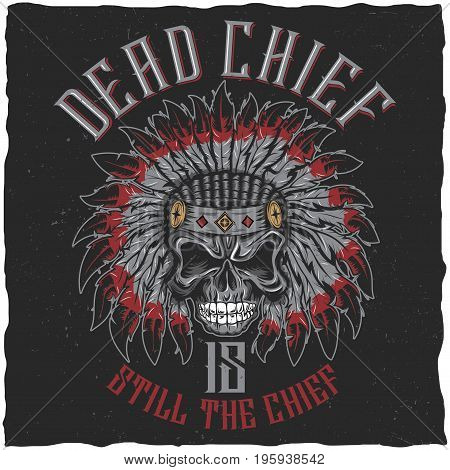 Dead chief poster with angry skull on indian classic hat vector illustration