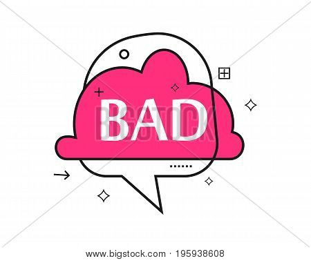 Outline speech bubble with Bad phrase. Most commonly used replica label isolated on white background vector illustration.