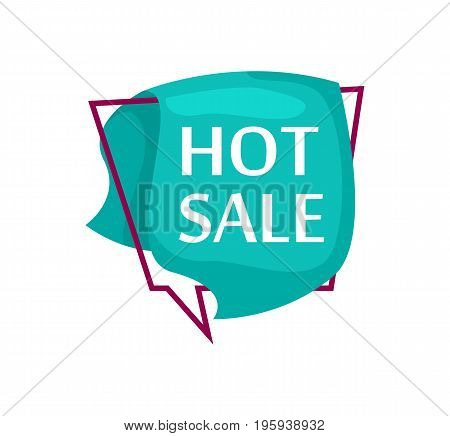 Marketing speech bubble with Hot sale phrase. Most commonly used replica label, market promotion, retail sticker isolated vector illustration.