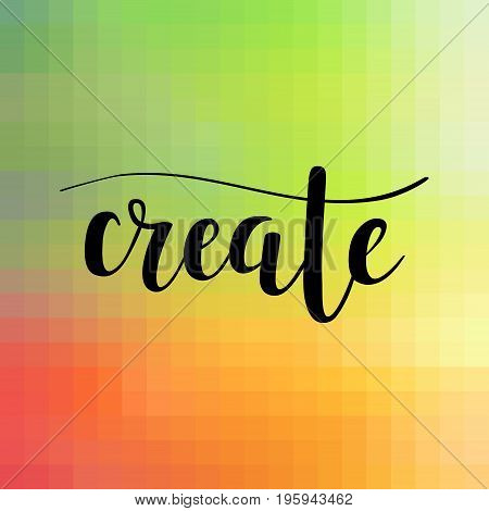 Vector create calligraphy on mosaic background. Hand-drawn lettering design