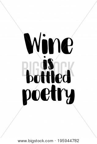 Quote food calligraphy style. Hand lettering design element. Inspirational quote: Wine is bottled poetry.