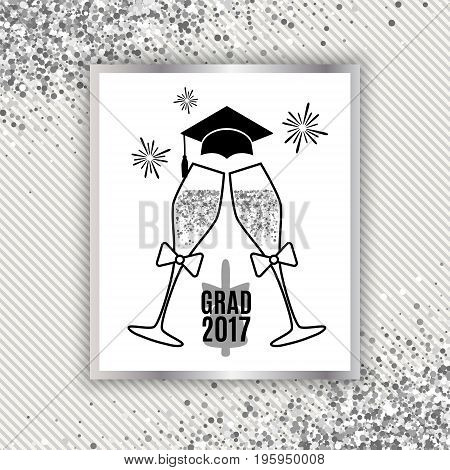 Grad greeting card 2017 class of with glasses of champagne hat and fireworks for invitation banner poster postcard. Isolated