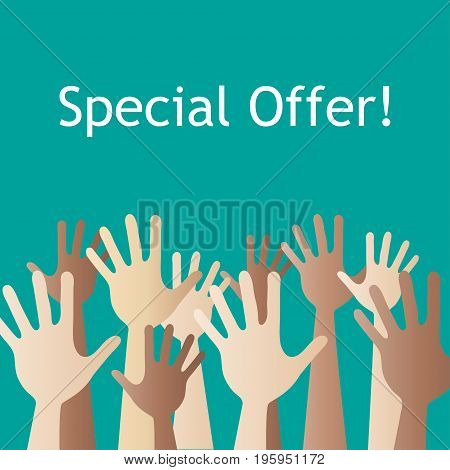 People Hand Up. With text special offer