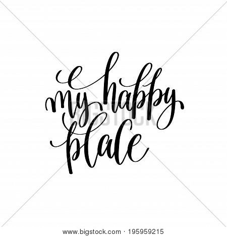 my happy place calligraphy hand lettering text to inscription for a photography in a photo album, vector illustration