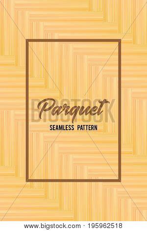 Wooden parquet seamless pattern. Vector texture background. EPS10
