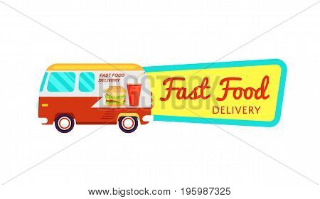 Fast food delivery isolated sticker. Online order food on home, product shipping advertising vector illustration. Restaurant food express delivery service label with commercial van