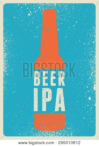Beer Ipa Typographical Vintage Style Grunge Poster Design. Retro Vector Illustration.