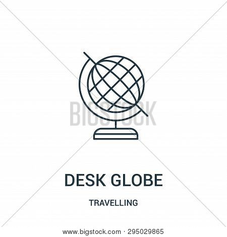 Desk Globe Icon Isolated On White Background From Travelling Collection. Desk Globe Icon Trendy And