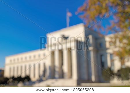 Out Of Focus Of Federal Reserve Building, Washington Dc. Usa.