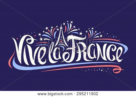 Vector French Motto For Bastille Day - Vive La France, Banner With Simple Cartoon Eiffel Tower, Orig